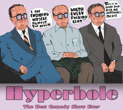 Hyperbole! The Best Comedy Show Ever