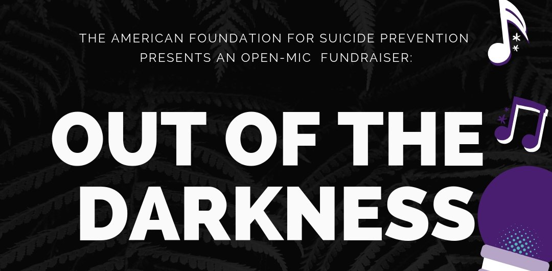 Out of the Darkness: An Open Mic Night for Suicide Prevention